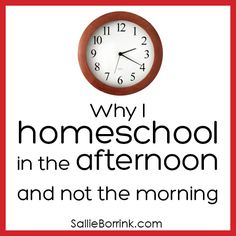 Why I Homeschool in the Afternoon