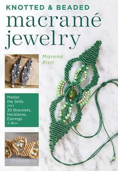 Knotted & beaded macrame jewelry by morena pirri Macrame Knots, Macrame Jewelry, Macrame Design, Macrame Tutorial, Book Format, Beaded Bracelets, Necklaces, Book Gifts, How To Make Beads