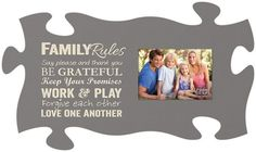 Family Rules. Say please and thank you. Be grateful. Keep your promises. Work & Play. Forgive each other. Love one another. Feature your favorite family photo with this double puzzle frame at the cent