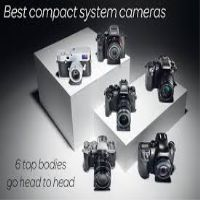 Best compact system camera: 6 top CSCs go head to head