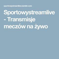 Sportowystreamlive - Transmisje meczów na żywo