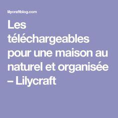 Les téléchargeables pour une maison au naturel et organisée – Lilycraft