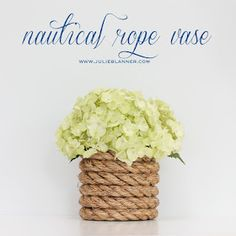 Julie Blanner KC Wedding Planner | Entertaining Design DIY Home and Decorating Blog: DIY Nautical Rope Vase