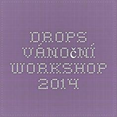DROPS Vánoční workshop 2014