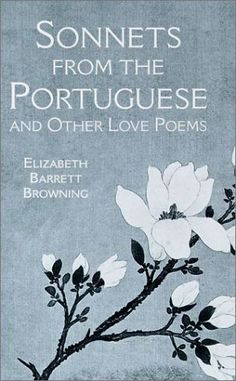 Elizabeth Barrett Browning, Sonnets from the Portuguese Elizabeth Barrett Browning, I Love Books, Books To Read, Bound For Glory, Romantic Homes, My Escape, Love Poems, Portuguese, Book Worms