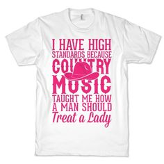 inI Have High Standards Because Country Musicin Crewneck T-Shirt (White  Medium)