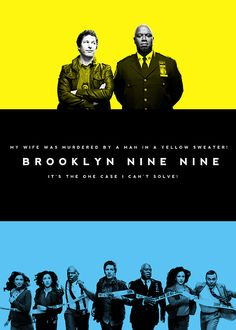 Brooklyn Nine-Nine. This show is hilarious!