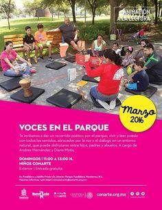 Voces en el Parque Diana Motis y Andrea Hernández Te invitamos a dar un recorrido poético por el parque; vivir y leer poesía con todos los sentidos abrazados por la voz y el diálogo en un entorno natural que puede disfrutarse entre hijos padres y abuelos.  Niños CONARTE. Domingos | 11:00 h.  Entrada libre.