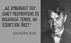 A szeretet muzsikája Lifeguard, Picture Quotes, Wise Words, Qoutes, Poems, Writer, Positivity, Wisdom, Feelings