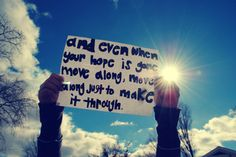 and even when your hope is gone..