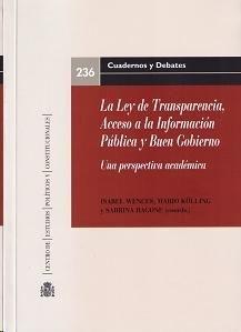La Ley de transparencia, acceso a la información pública y buen gobierno : una perspectiva académica / Isabel Wences, Mario Kölling y Sabrina Ragone (coords.) - 2014
