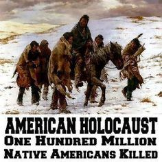 American Holocaust - One Hundred Million Native Americans Killed. yet we learn nothing about it in our schools, and there is no Native American History Month. Native American Genocide, Native American Wisdom, Native American Tribes, Native American History, American Indians, Genocide Of Native Americans, American History Lessons, Trail Of Tears, Native Indian
