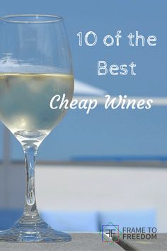 Wine....who doesn't love a good bottle of wine. But who wants to spend a ton of money? Here are a list of 10 best cheap wines good enough for any party http://frametofreedom.com/10-best-cheap-wines-take-party/
