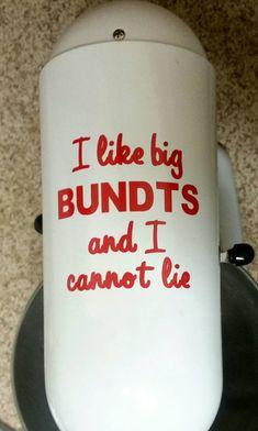 I like big bundts and I cannot lie custom by HomemadeRustic
