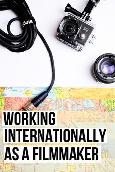Working Internationally As A Filmmaker. how to work remotely as a filmmaker | filmmaking