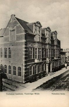Imposing Renaissance style building that was now The Adult Education Centre on Monson Road (no date). Built by TWBC as the Technical Institute& School of Art .Currently will shortly be upgraded with extensions to be the Amelia Scott Centre. Tunbridge Wells, Education Center, Art School, Old Photos, Amelia, Schools, Renaissance, Extensions, Centre