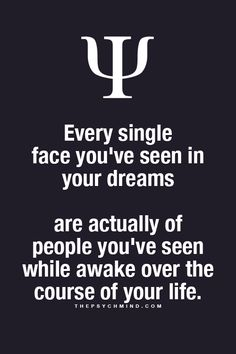 Every single face you've seen in your dreams... But what about the thousands of unfamiliar people I have no idea who they are..?