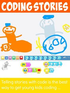 Teach your kids to code through creative story telling ... a brilliant way to get pre-school , kindergarten and elementary kids hooked on coding ..: