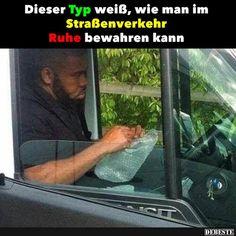 Dieser Typ weiß, wie man im Straßenverkehr Ruhe bewahren kann..   Lustige Bilder, Sprüche, Witze, echt lustig