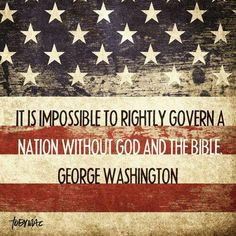 It's impossible to rightly govern a nation without God and the Bible. George Washington Don't sit this election out. I Love America, God Bless America, America America, Independance Day, Pomes, Encouragement, Old Glory, We Are The World, Founding Fathers