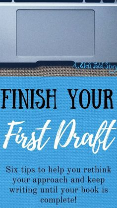 Tackling a first draft can be a serious challenge! Here are six tips to help you power through and finish your draft--and maybe even have some fun too! #writing #writingtips #novelwriting #writinglife #drafting #firstdraft #awelltoldstory