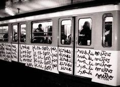 I do not have to write on the subway. I do not have to write on the subway. I do not have to write on the subway Metro Paris, Underground Tube, Retro, Street Quotes, Graffiti Tagging, U Bahn, Street Art Graffiti, Banksy, Public Transport