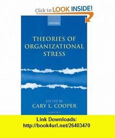 Theories of Organizational Stress (9780198297055) Cary L. Cooper , ISBN-10: 019829705X  , ISBN-13: 978-0198297055 ,  , tutorials , pdf , ebook , torrent , downloads , rapidshare , filesonic , hotfile , megaupload , fileserve