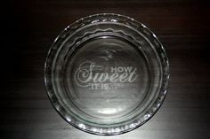Round Custom Etched Pyrex Glass Pie Plate / Dish / Pan. $18.00, via Etsy.