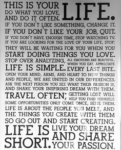 Life is short. Do what you love, and do it often...