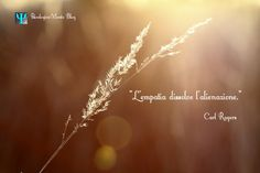 """L' #empatia dissolve l' #alienazione."" Carl #Rogers. #Psicologia #citazione #emozione #sole #luce #natura #CarlRogers"