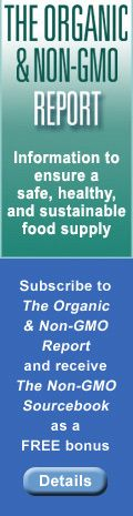 Free bonus for subscribing to The Organic & Non-GMO Report     Good site for lots of articles:  www.nongmosourcebook.com