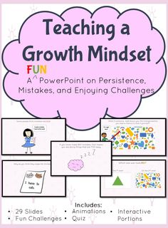 Teaching a Growth Mindset Interactive Powerpoint- Teaches about persistence, making mistakes, and enjoying challenges. Includes fun challenges, animations, interactive portions, and a quiz. Perfect for students who give up too easily.