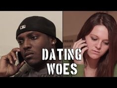 Dating Woes, The joys of dating