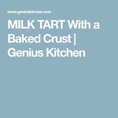 Subject to personal taste, this is in my opinion the original South African Milk tart. (Melktert) Baked crust and a filling that does not require baking. Melktert, Vanilla Essence, Personal Taste, Crust Recipe, Food Now, Food Photo, Tart, Milk, Cakes