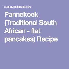 Pannekoek (Traditional South African - flat pancakes) Recipe