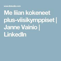 Me liian kokeneet plus-viisikymppiset | Janne Vainio | LinkedIn