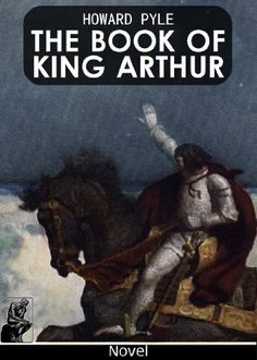 The book of King Arthur illust. by Howard Pyle