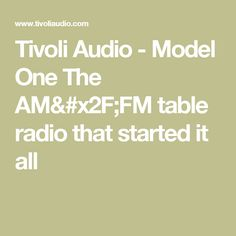 Tivoli Audio - Model One The AM/FM table radio that started it all
