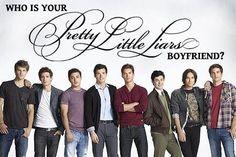 Who is your Pretty Little Liars boyfriend?