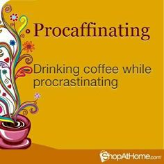 :) Hey--I've done this, isn't this what Saturday mornings are for~~Procaffinating?