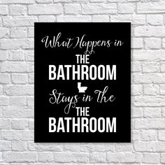Bathroom Art Print 'What Happens In The Bathroom Stays...' Humor Art - 11 Main
