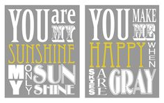 You Are My Sunshine and You Make Me Happy Duo (set of 2 prints 8x10 size). $38.00, via Etsy.
