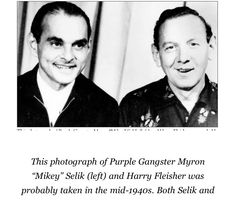 """Purple gangsters Myron """"Mikey"""" Selik (left) and Harry Fleisher. From: Detroit's Infamous Purple Gang by Paul R. Kavieff"""