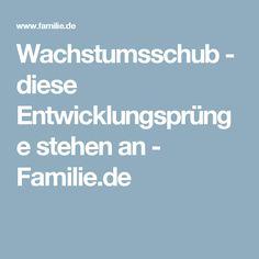 Wachstumsschub - diese Entwicklungsprünge stehen an - Familie.de