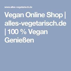 Vegan Online Shop | alles-vegetarisch.de | 100 % Vegan Genießen