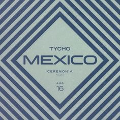 Album Covers / Tycho playing in Mexico graphic