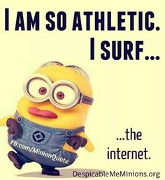 Minion, athletic, surf, Internet. See my Despicable Me Minions pins https://www.pinterest.com/search/my_pins/?q=minions