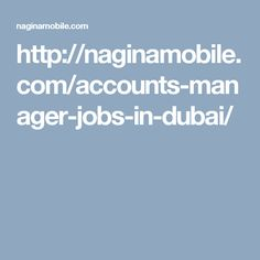 Pin By Nagina Mobile On Nagina Mobile    Accounting Manager