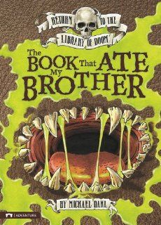 The Book That Ate My Brother (Return to the Library of Doom) by Michael Dahl.