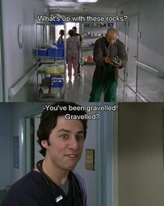 You've been gravelled Movies Showing, Movies And Tv Shows, Scrubs Tv Shows, That 70s Show, Boss Quotes, Comedy Show, Nurse Humor, Movie Quotes, Funny Texts